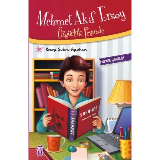 Mehmet Akif Ersoy Özgürlük Peşinde - Örnek Hayatlar