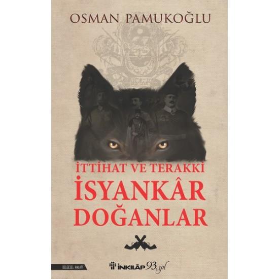 İnkılap - İttihat ve Terakki İsyankar Doğanlar Osman Pamukoğlu