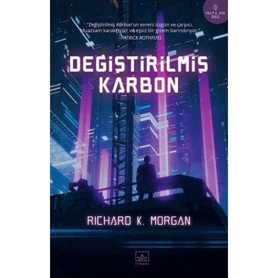 İthaki - Değiştirilmiş Karbon (Değiştirilmiş Karbon I. Kitap ) Aslıhan Kuzucan Richard K. Morgan