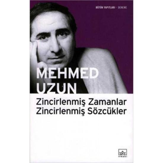 İthaki - Zincirlenmiş Zamanlar Zincirlenmiş Sözcükler Mehmed Uzun
